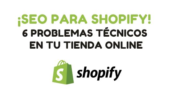 6 problemas técnicos de SEO dentro de Shopify y soluciones